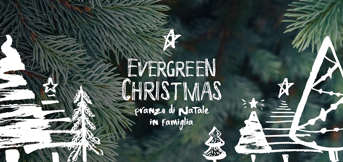 Evergreen Christmas: la nostra proposta di pranzo di Natale